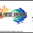 SQUARE ENIX 的 25 週年紀念作品:Final Fantasy Dimensions 正 […]
